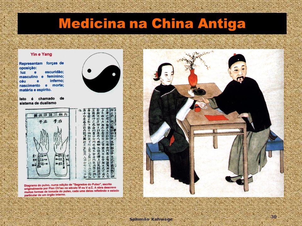 Salomão Kahwage 31 6. Medicina na China Antiga