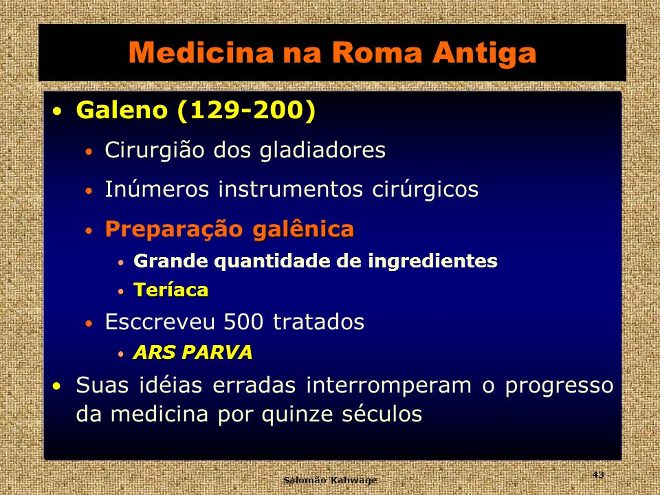 Salomão Kahwage 44 Medicina - Roma Antiga