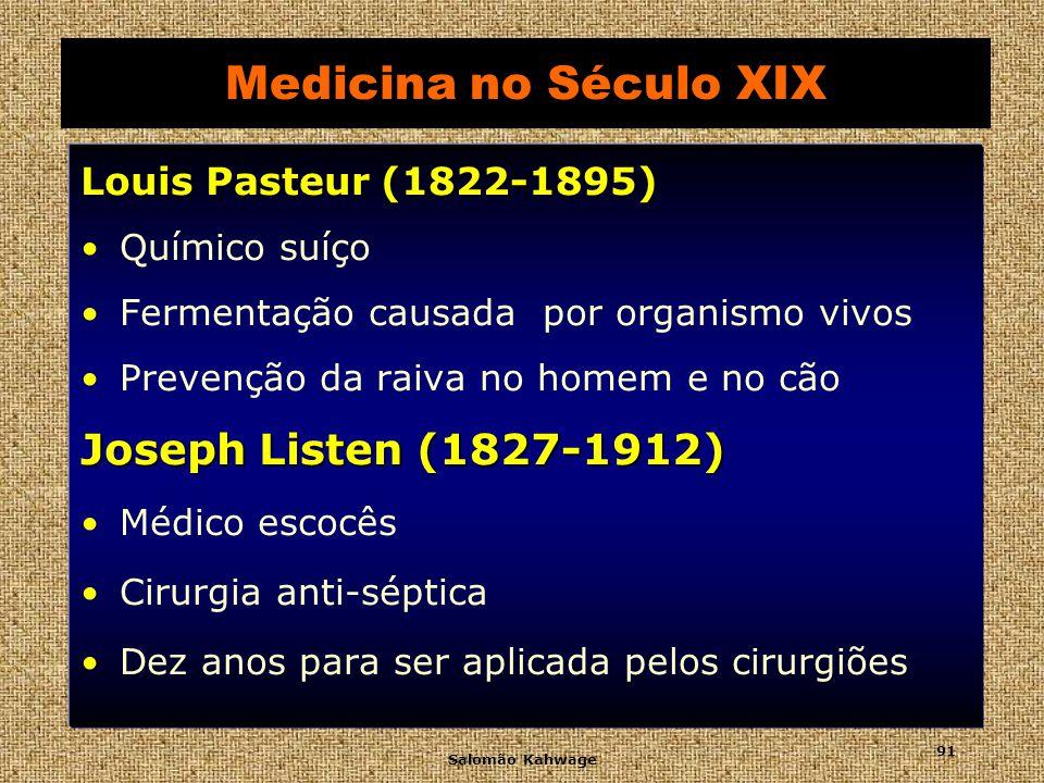 Salomão Kahwage 92 Medicina no Século XIX Louis PasteurJoseph Listen