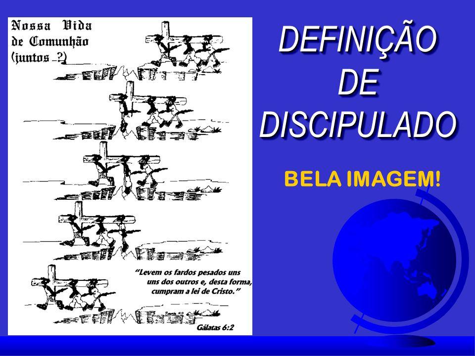 DEFINIÇÃO DE DISCIPULADO BELA IMAGEM!