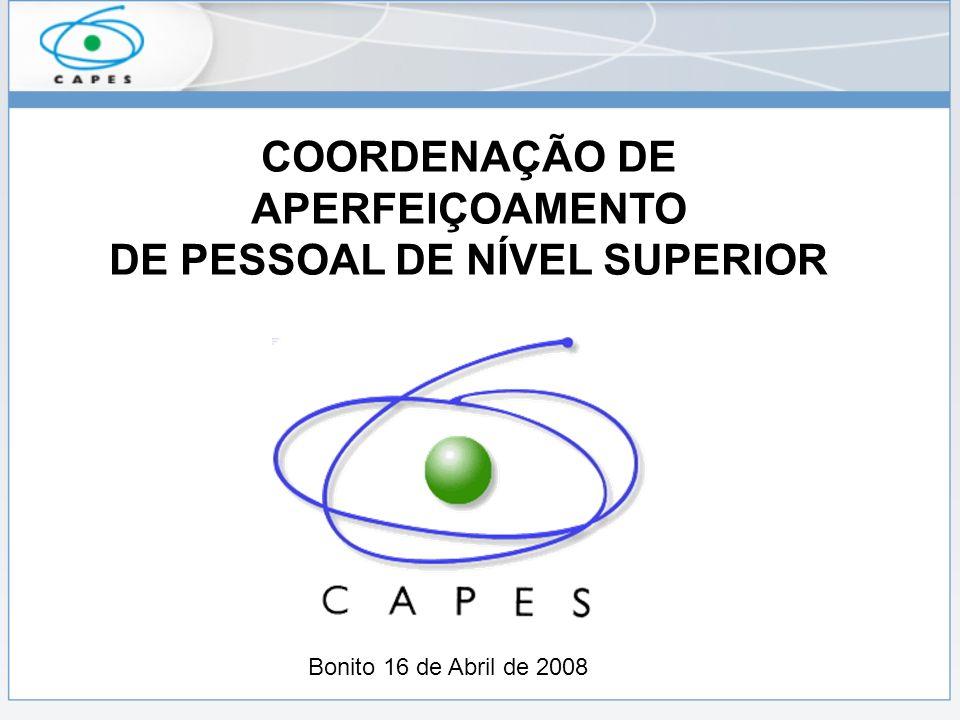 CAPES CAPES - Fundação pública vinculada ao Ministério da Educação.