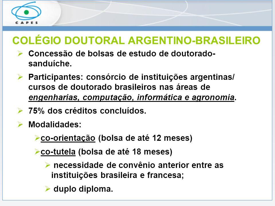 PEC-PG Programa de Estudante Convênio de Pós-Graduação Concessão de bolsas de doutorado para estudantes de países com os quais o Brasil mantém Acordo de Cooperação Cultural ou Educacional.