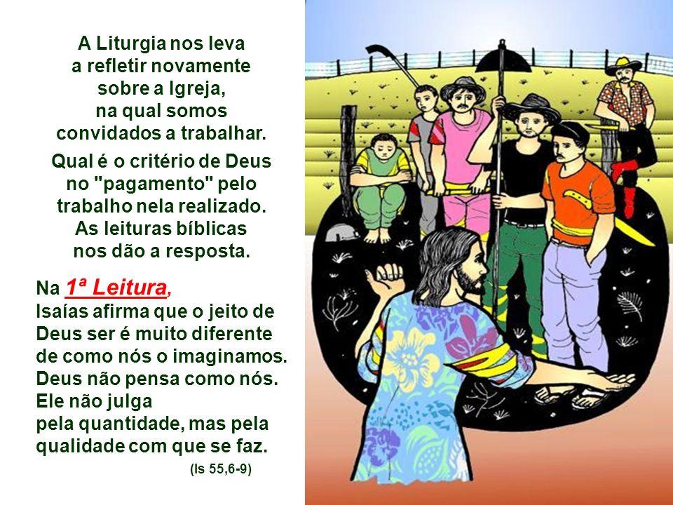 A Liturgia nos leva a refletir novamente sobre a Igreja, na qual somos convidados a trabalhar.