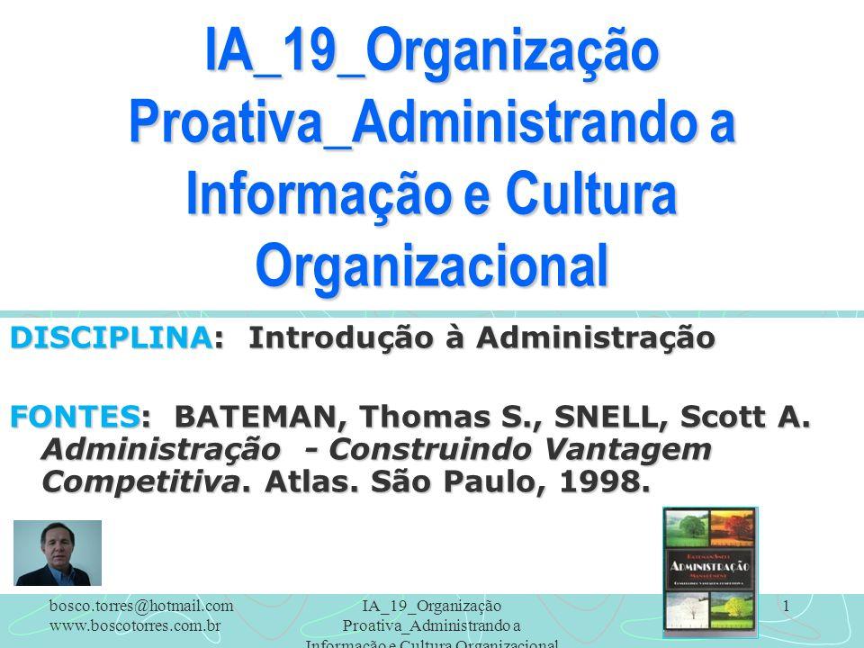 Proatividade A estrutura formal existe para controlar pessoas, decisões e ações.