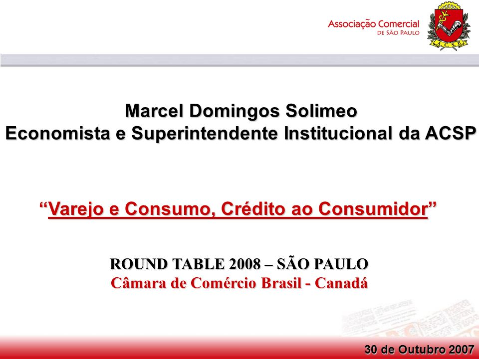 Conselho Consultivo do SCPC SCPC – SERVIÇO CENTRAL DE PROTEÇÃO AO CRÉDITO Fonte: SCPC / IEGV - ACSP 1