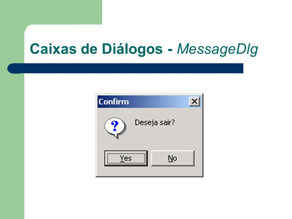 Caixas de Diálogos - Application.MessageBox Uma outra caixa de diálogo é o método MessageBox do objeto Application.