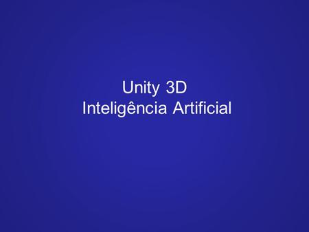 Unity 3D Inteligência Artificial