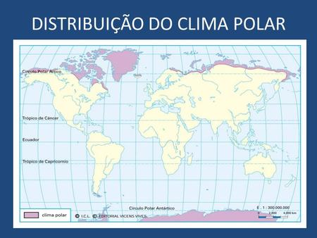 DISTRIBUIÇÃO DO CLIMA POLAR. CLIMA POLAR BARROW – ALASCA 71° 18' 1 N 156° 44' 9 O.