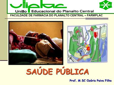 SAÚDE PÚBLICA FACULDADE DE FARMÁCIA DO PLANALTO CENTRAL – FARMPLAC