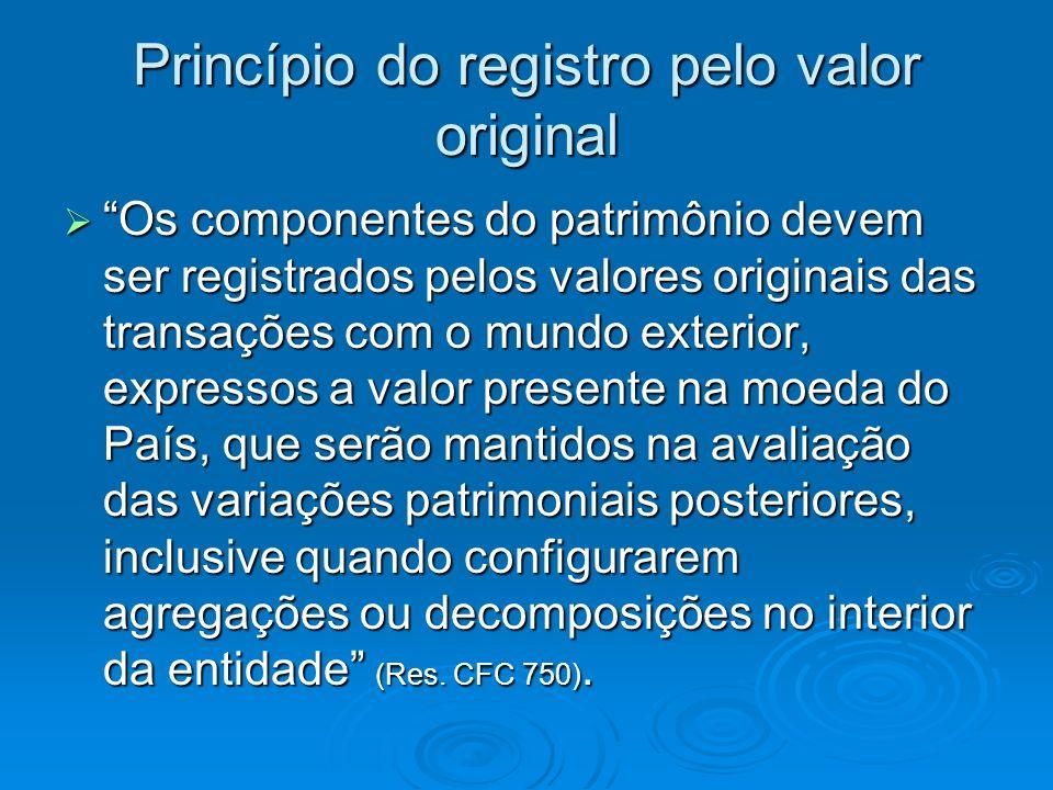 Princípio da atualização monetária os efeitos da alteração do poder aquisitovo da moeda nacional devem ser reconhecidos nos registros contábeis do ajustamento da expressão formal dos valores dos componentes patrimoniais (Res.