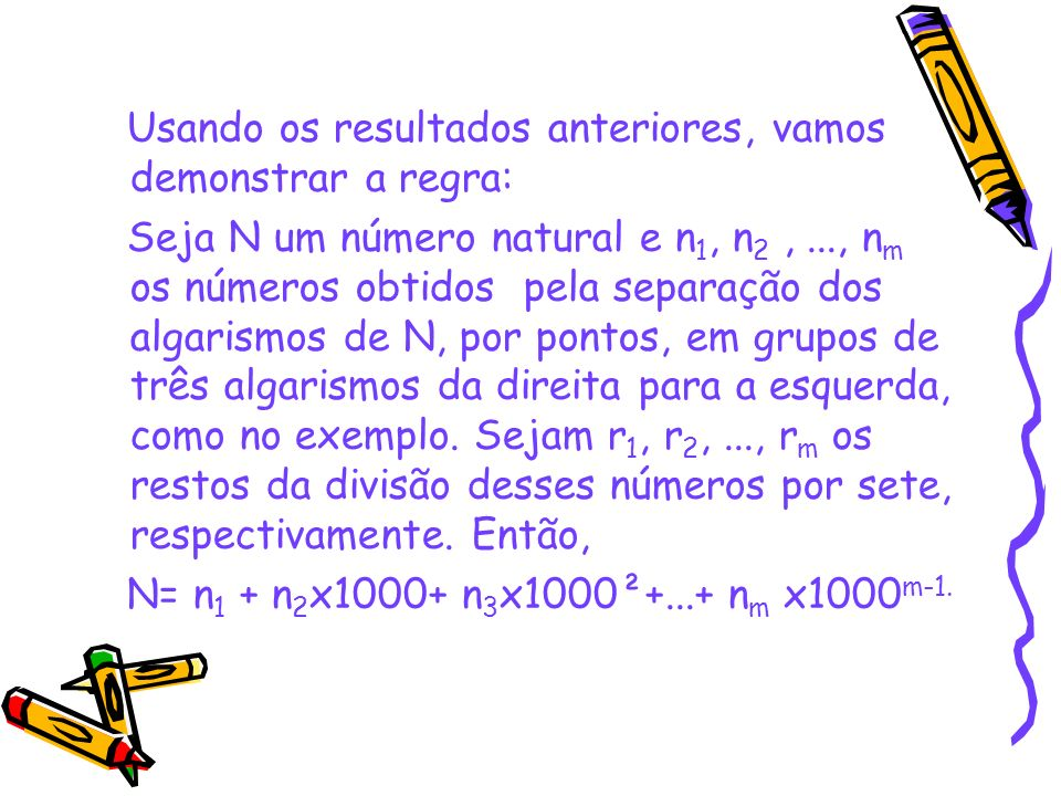 No exemplo inicial temos N=506 + 329x1000+258x1000²45x1000³+3x1000 4.