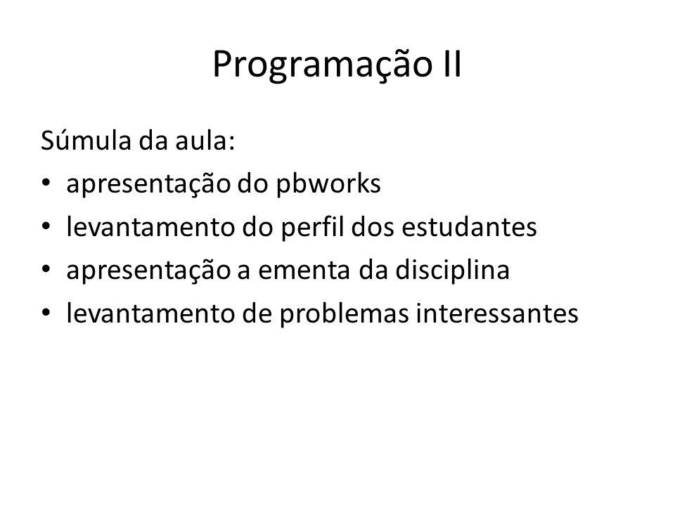 Programação II Apresentação do pbworks http://prog2ufes20112.pbworks.com