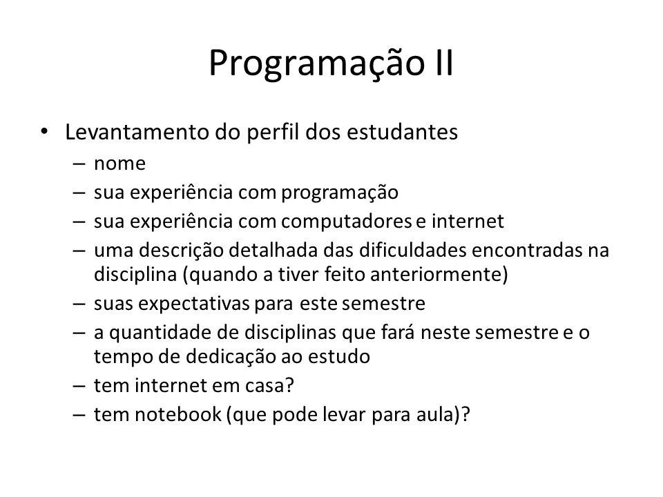 Programação II EMENTA: – Estruturas de dados: arrays, registros, arquivos e conjuntos.