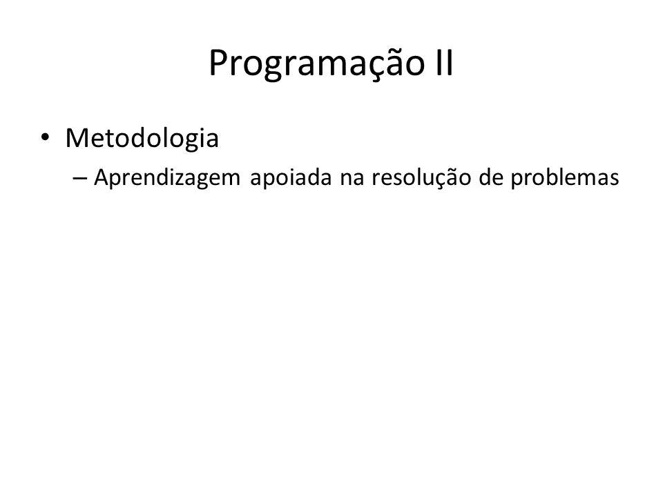 Programação II Levantamento de problemas interessantes – Descrever problemas não triviais para os quais você gostaria de desenvolver (programar) uma solução computacional.