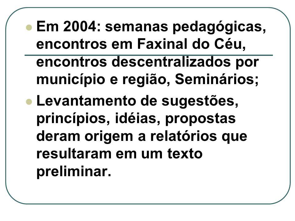 Em 2005, a versão preliminar das DCEs foram impressas e voltaram para a discussão dos professores nas escolas.