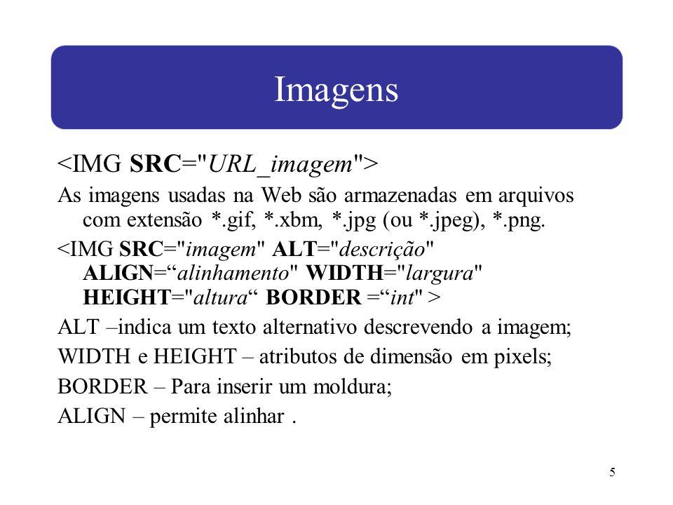6 Ligações uso de Links Com HTML é possível fazermos ligações de uma região de texto (ou imagem) a um outro documento âncora arq_destino - é o URL do documento de destino; âncora -é o texto ou imagem que servirá de ligação hipertexto do documento sendo apresentado para o documento de destino.