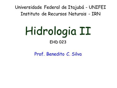 Hidrologia II Universidade Federal de Itajubá - UNIFEI