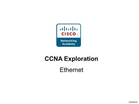 CCNA Exploration Ethernet.