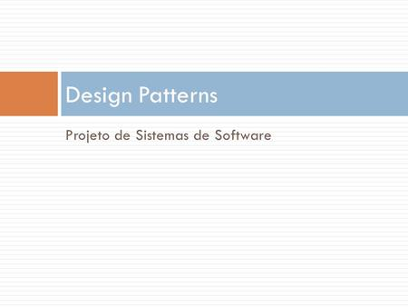 Design Patterns Projeto de Sistemas de Software.