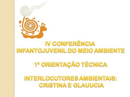 INFANTOJUVENIL DO MEIO AMBIENTE INTERLOCUTORES AMBIENTAIS: