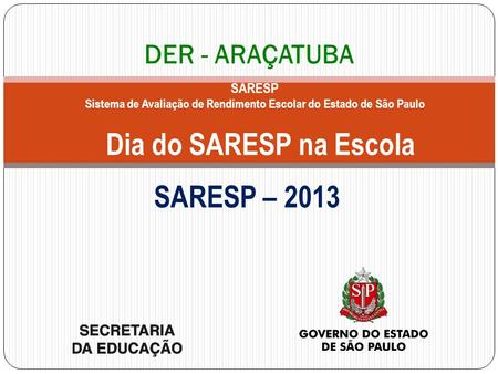 Dia do SARESP na Escola SARESP – 2013