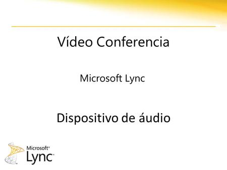Vídeo Conferencia Microsoft Lync Dispositivo de áudio.