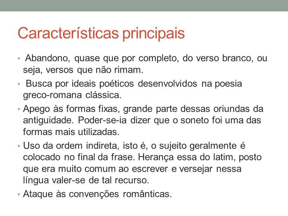 Características principais Os versos, segundo os poetas dessa escola, deveriam ser claros e objetivos.
