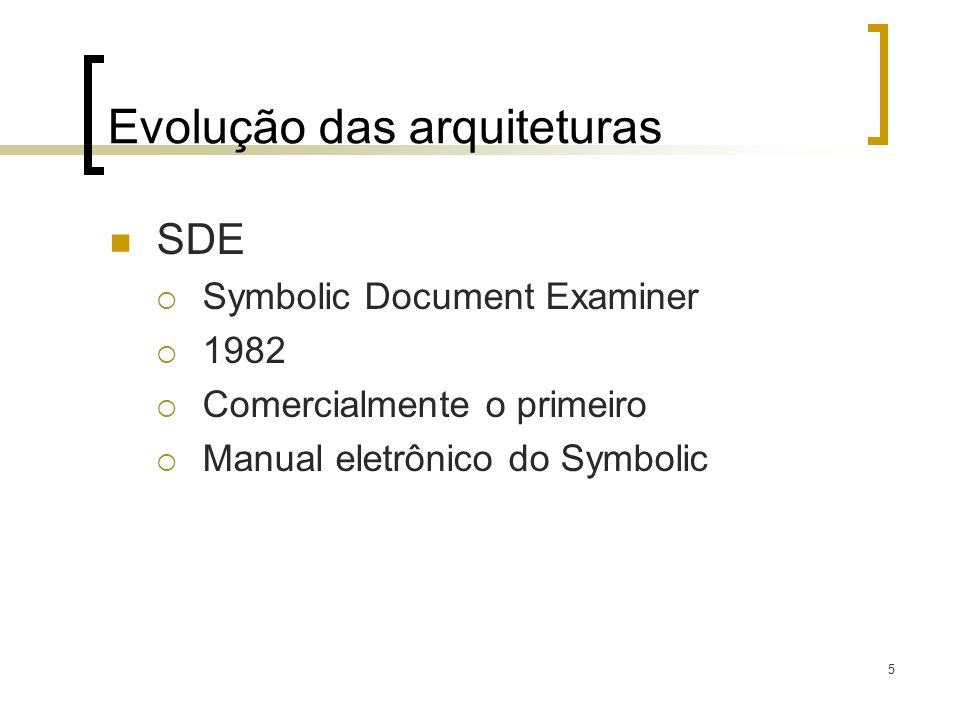 6 Evolução das arquiteturas Hypercard Bill Atkinson, 1987 Distribuído nos Macs Ambiente gráfico de programação Ligar vários tipos de arquivo