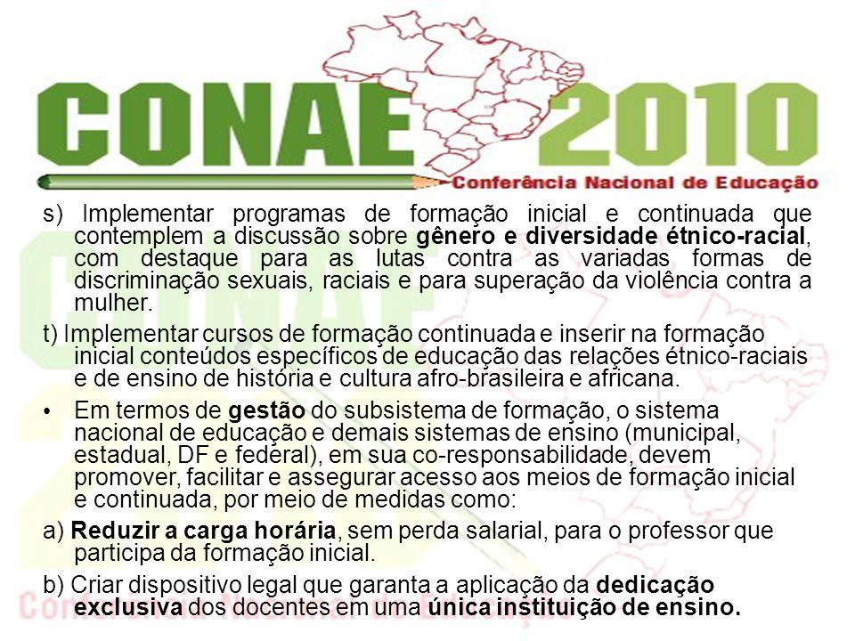 c) Instituir um Fórum Nacional de formação dos profissionais do magistério, por meio do qual a gestão democrática do sistema se viabilize.