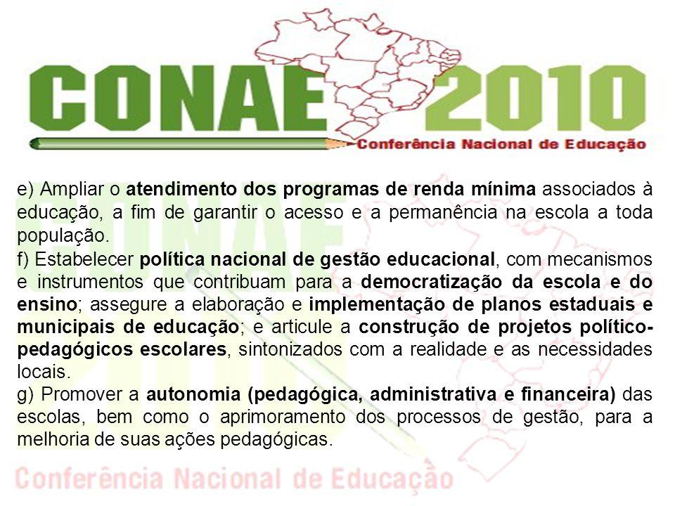 h) Criar instrumentos que promovam a transparência na utilização dos recursos públicos pelos sistemas de ensino e pelas escolas, para toda a comunidade local e escolar.