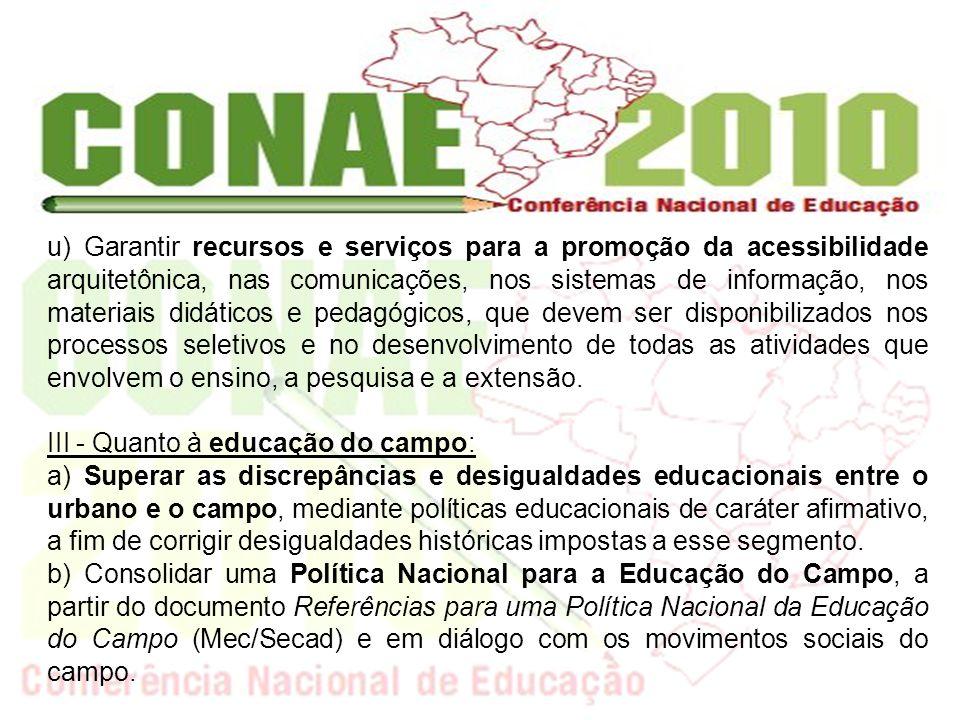 garantir que tais políticas: c) Garantir a oferta da educação do campo no País, levando em consideração a diversidade e as desigualdades regionais.
