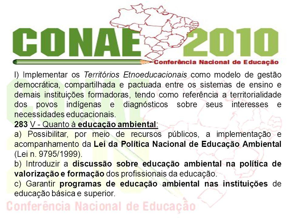 d) Estimular a participação da comunidade escolar nos projetos pedagógicos e nos planos de desenvolvimento institucionais, contemplando as diretrizes da educação ambiental.
