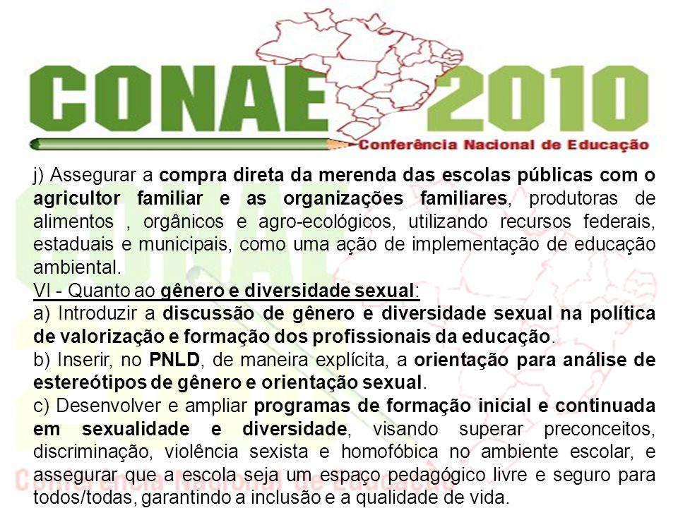 d) Inserir os estudos de gênero e diversidade sexual no currículo das licenciaturas.