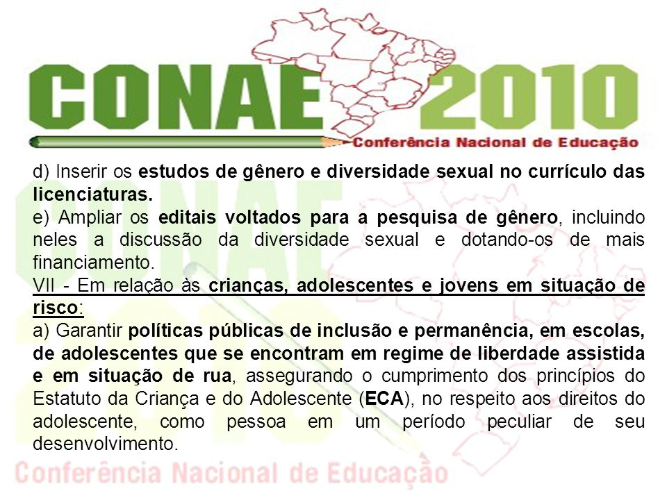 b) Inserir, nos currículos dos cursos de formação inicial e continuada de professores da educação básica, a discussão dos direitos das crianças e adolescentes.
