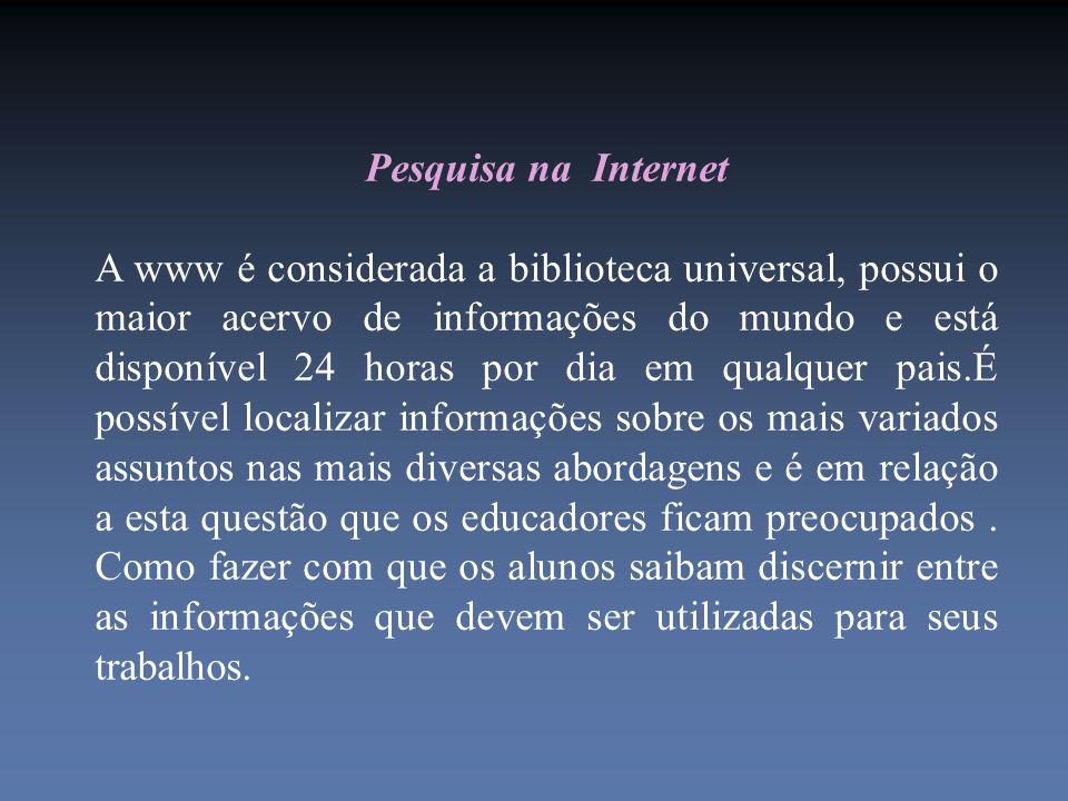 Utilizar a internet como meio de pesquisa não significa excluir as demais mídias, sejam impressas ou audiovisuais.