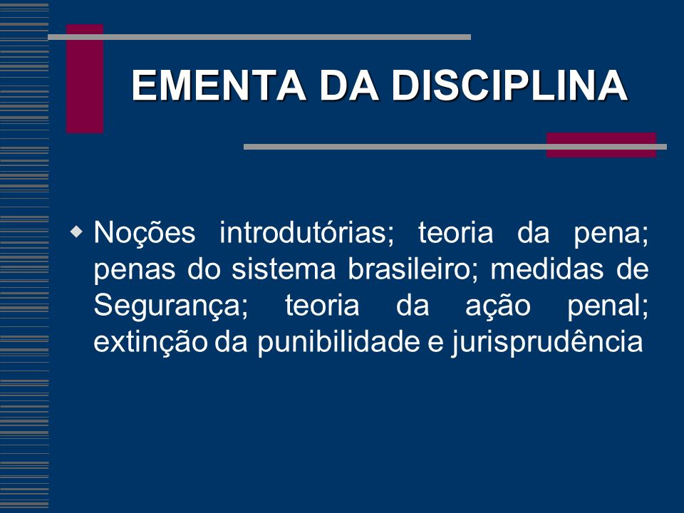 JUSTIFICATIVA Oportunizar ao acadêmico o aprendizado da evolução das penas no tempo e sua aplicação, analisando a atual tendência do Direito Penal moderno.