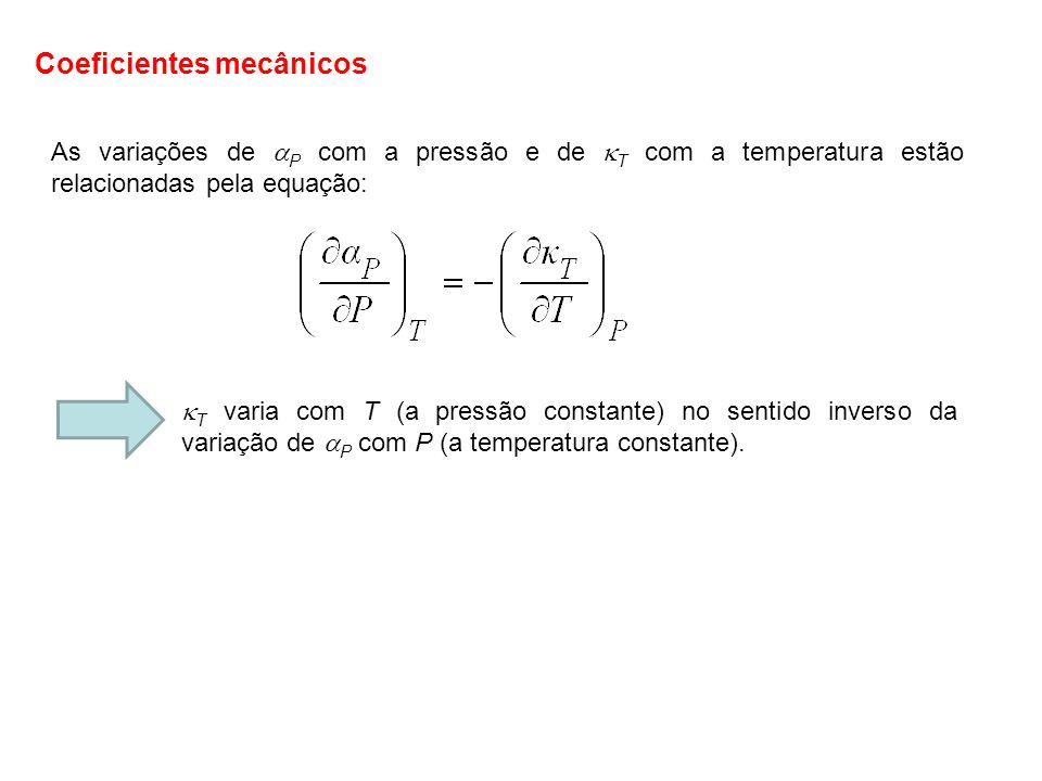 Os valores de P e T são susceptíveis de utilização conjunta numa equação de estado.