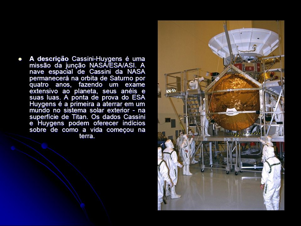 Lançamento a 15 de Outubro de 1997 (Titan-IVB/Centaur no Cape Canaveral, Estados Unidos).