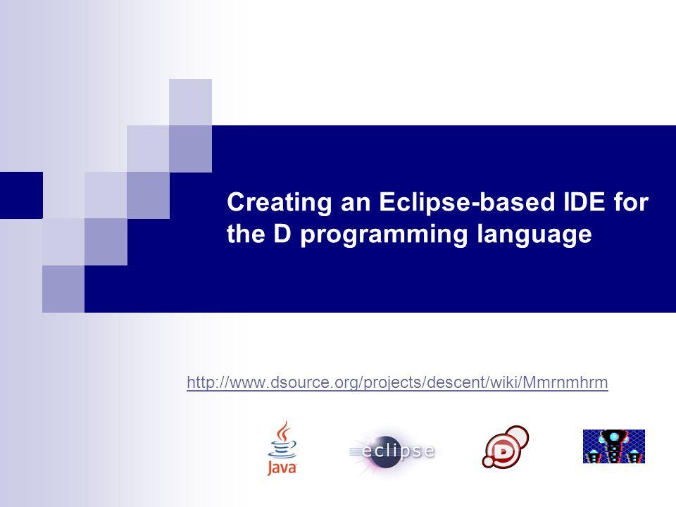 Motivação O que é a linguagem D.Linguagem recente, desenhada para substituir o C++.