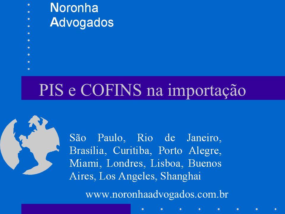 PIS e COFINS sobre a importação EC 42/03 Alterou os art.