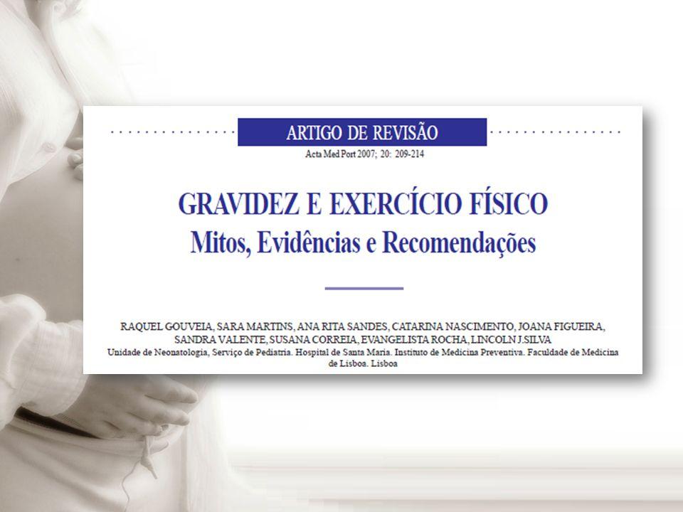 AS MÃES QUE PRATICARAM EXERCÍCIO FÍSICO NA GRAVIDEZ AMAMENTARAM DURANTE MAIS TEMPO.