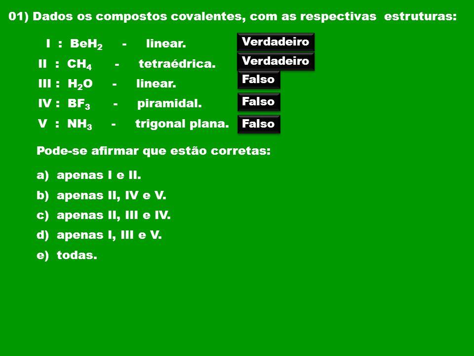 02) As moléculas do CH 4 e NH 3 apresentam, as seguintes respectivamente, as seguintes geometrias: a) quadrada plana e tetraédrica.
