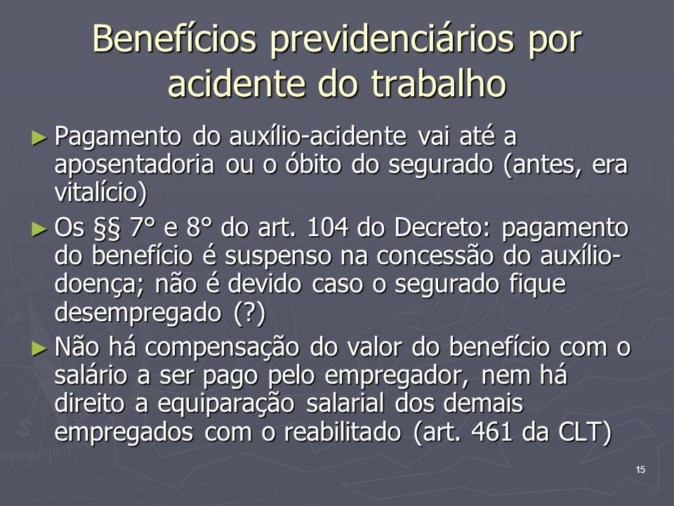 16 Benefícios previdenciários por acidente do trabalho A aposentadoria por invalidez acidentária – art.