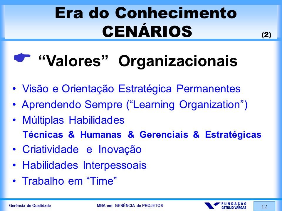 Gerência de Qualidade MBA em GERÊNCIA de PROJETOS 13 QUALIDADE...