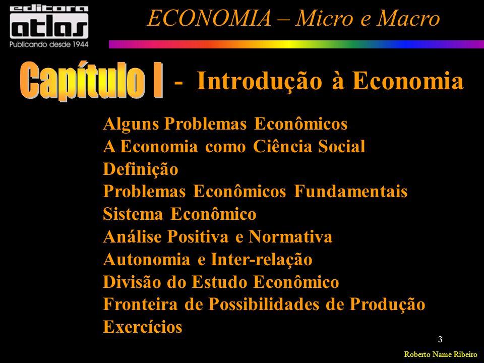 Roberto Name Ribeiro ECONOMIA – Micro e Macro 4 Alguns Problemas Econômicos: - Por que a expansão da moeda e do crédito pode gerar inflação .