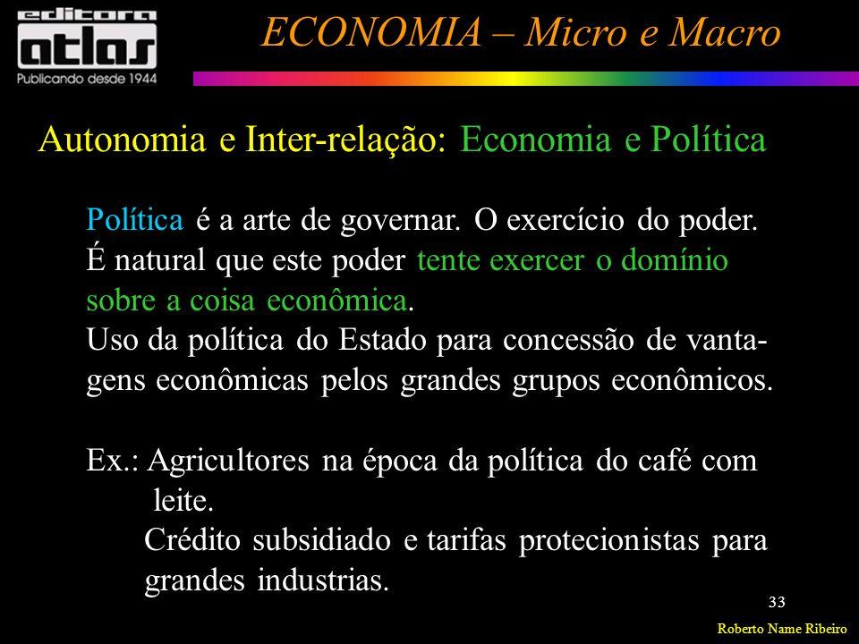 Roberto Name Ribeiro ECONOMIA – Micro e Macro 34 Economia e História Os próprios sistemas econômicos estão condicionados à evolução histórica da civilização.