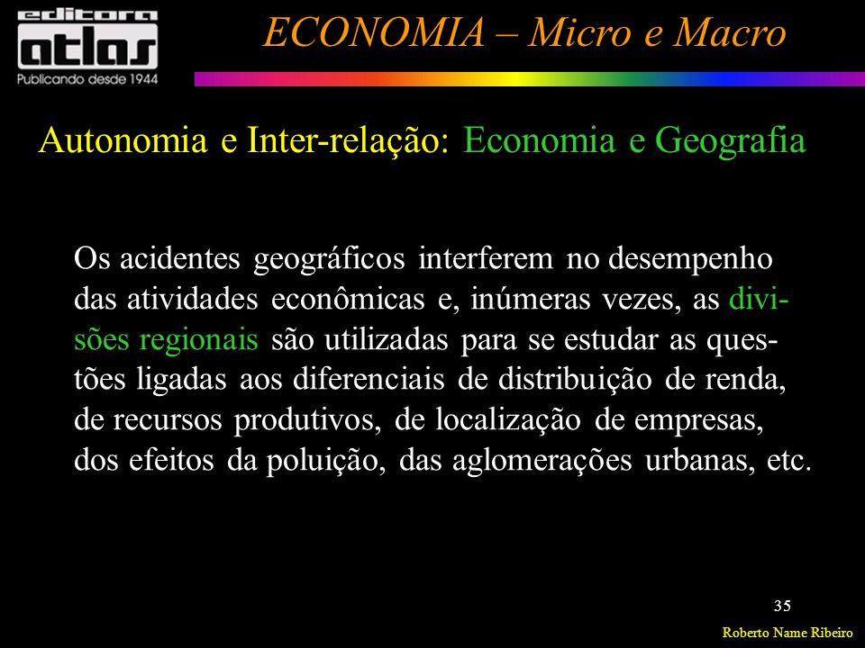 Roberto Name Ribeiro ECONOMIA – Micro e Macro 36 Economia e Sociologia Quando a política econômica visa atingir os indivíduos de certas classes sociais, interfere diretamente no objeto da sociologia, isto é, a dinâmica da mobilidade social entre as diversas classes de renda.