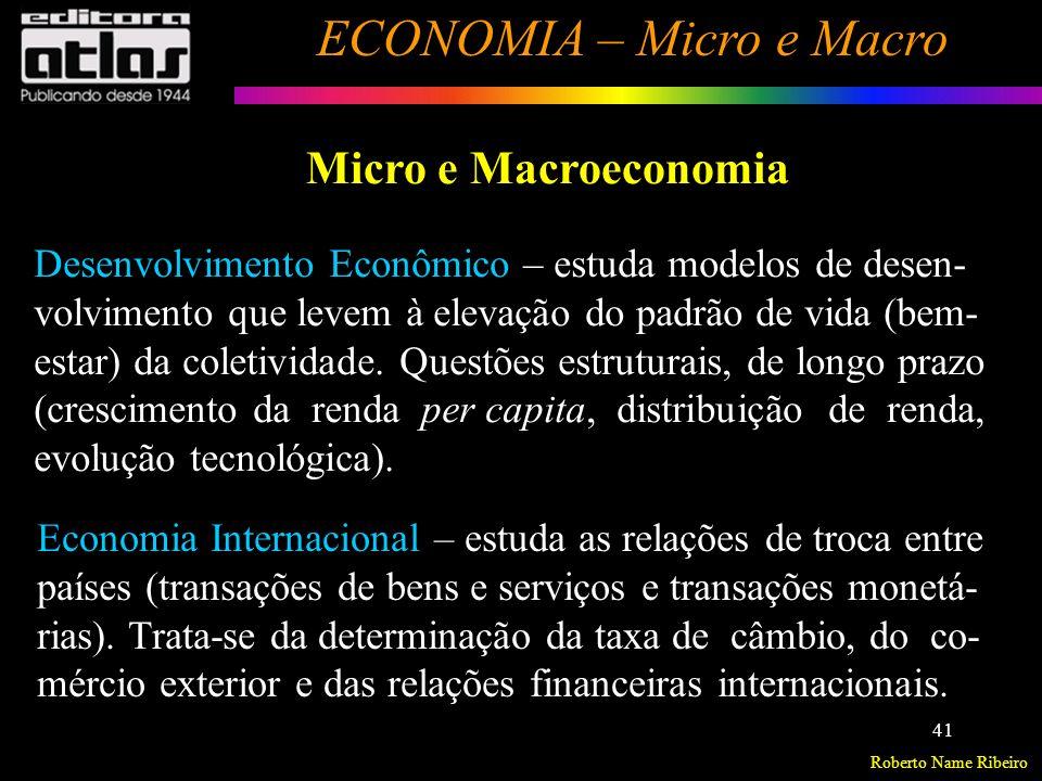 Roberto Name Ribeiro ECONOMIA – Micro e Macro 42 - Gráfico que mostra as várias combinações de produto que a economia pode produzir potencialmente, dados os fatores de produção e a tecnologia disponíveis.