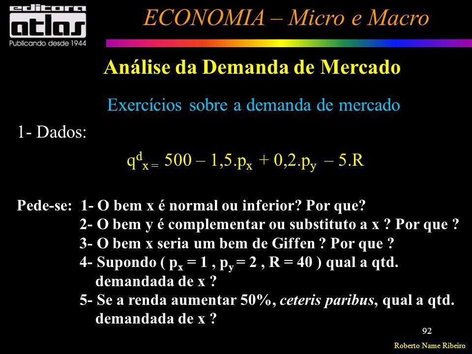 Roberto Name Ribeiro ECONOMIA – Micro e Macro 93 Análise da Oferta de Mercado Oferta é a quantidade de determinado bem ou serviço que os produtores desejam vender, em função dos preços, em um determinado período.