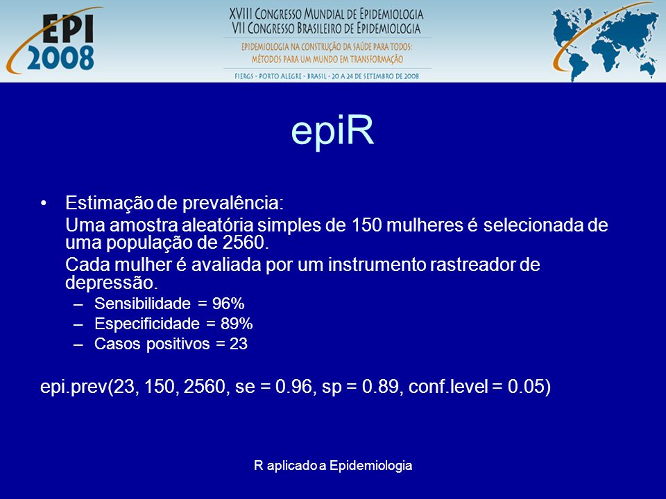 R aplicado a Epidemiologia epitools Título: Epidemiology Tools Autor: Tomas Aragon Conteúdo: Pacote R para dados e gráficos epidemiológicos.
